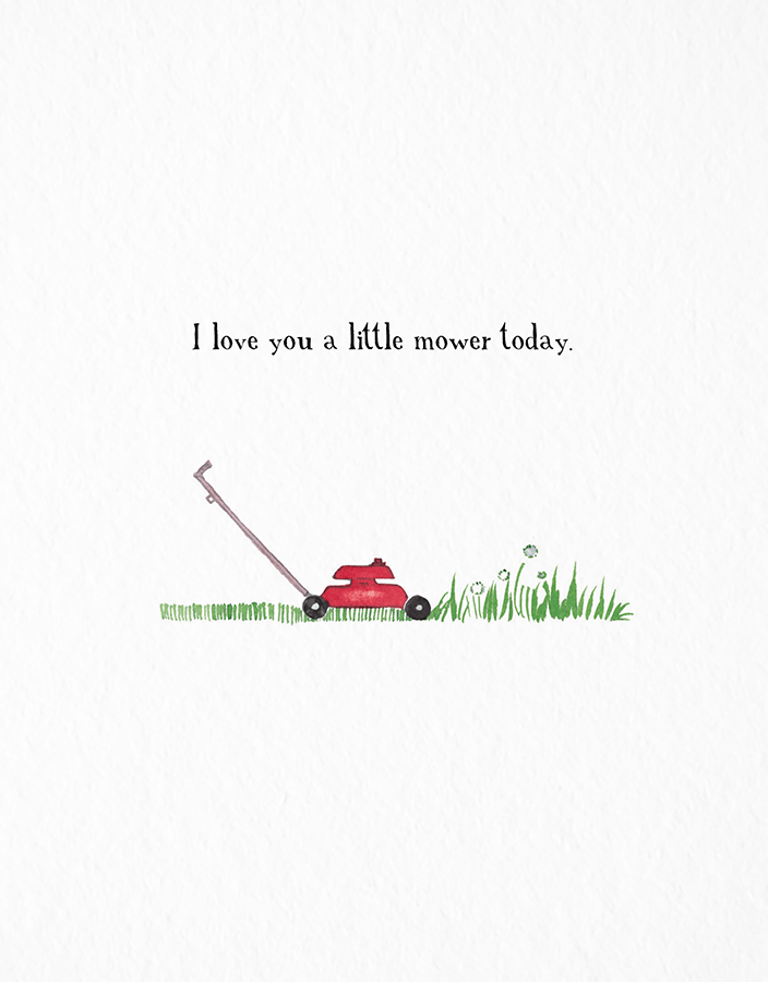 Love You A Little Mower