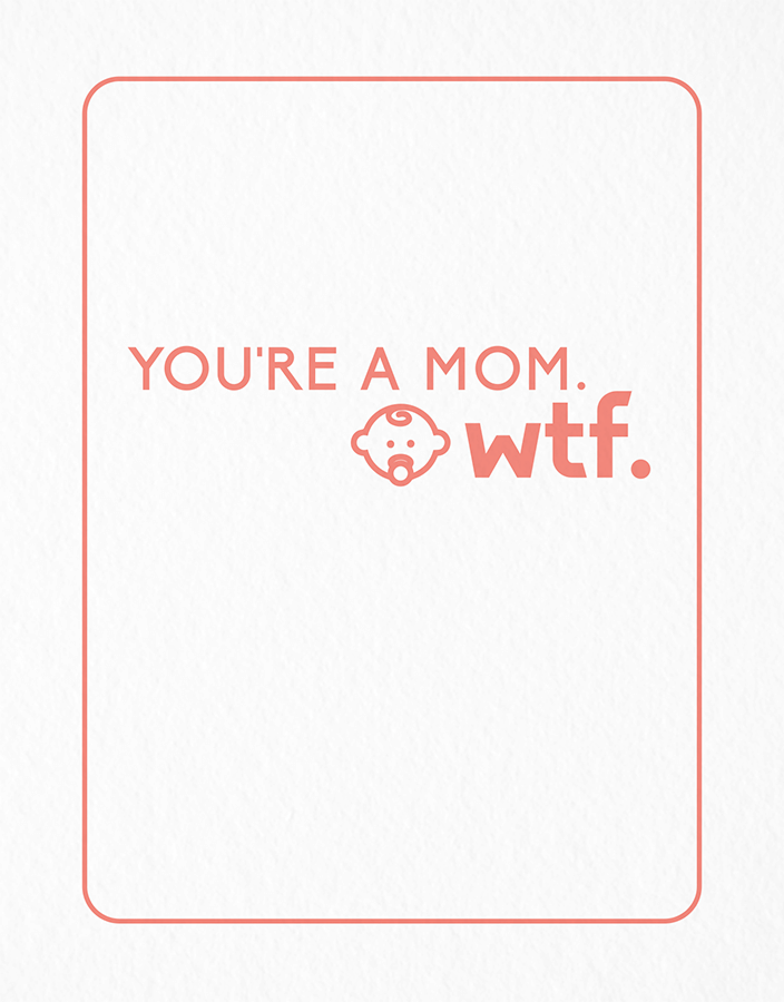 You're a Mom Funny Baby Congrats Card