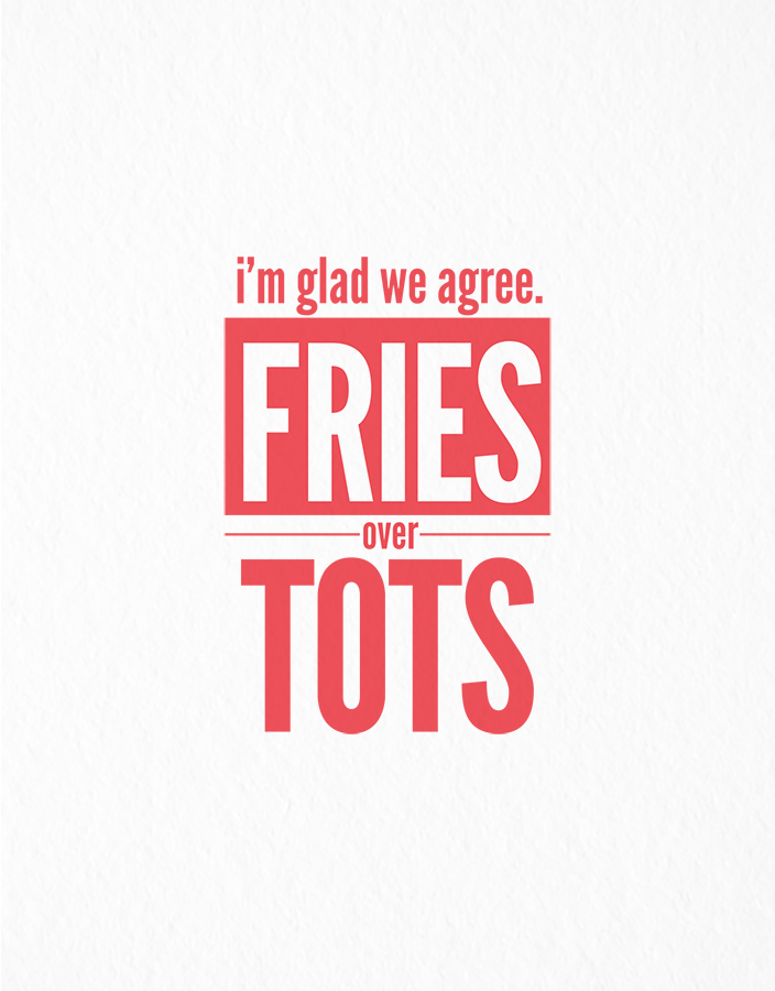 Fries over Tots