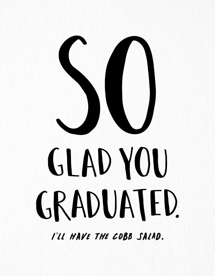 Glad You Graduated