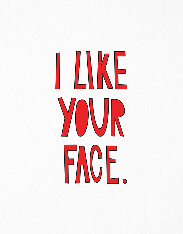 I Like Your Face Love Card