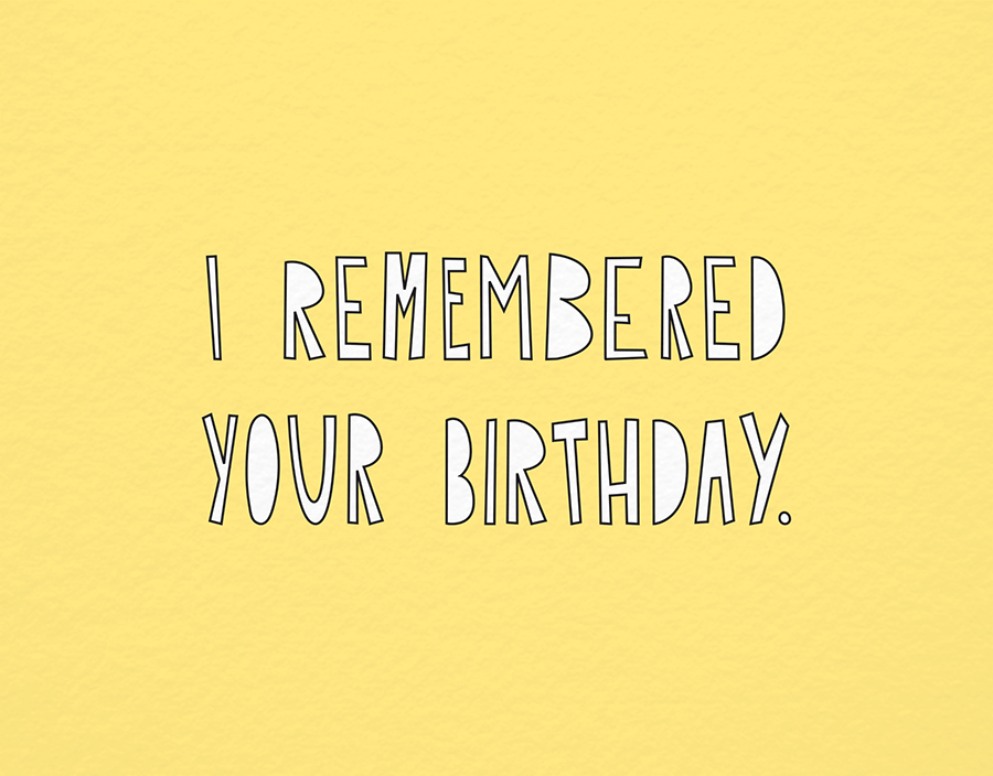 I Remembered Your Birthday Note