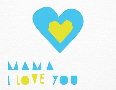 Mama I Love You Card