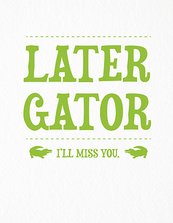 Later Gator Fun Good Luck Card