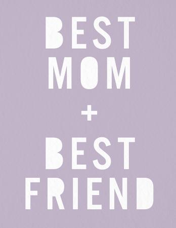 Best Mom & Best Friend