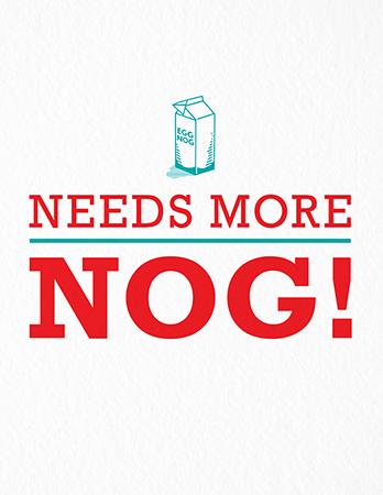 Needs More Nog Holiday Card