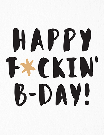 Happy F*ckin' Bday Card