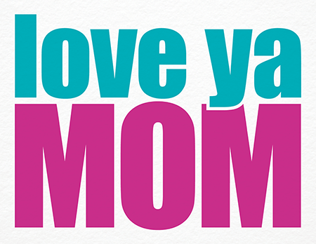 Bold Love Ya Mother's Day Card