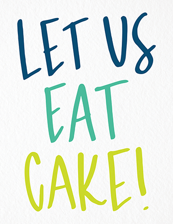 Let Us Eat Cake Birthday Card