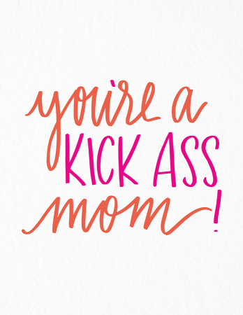 Kick Ass Mom