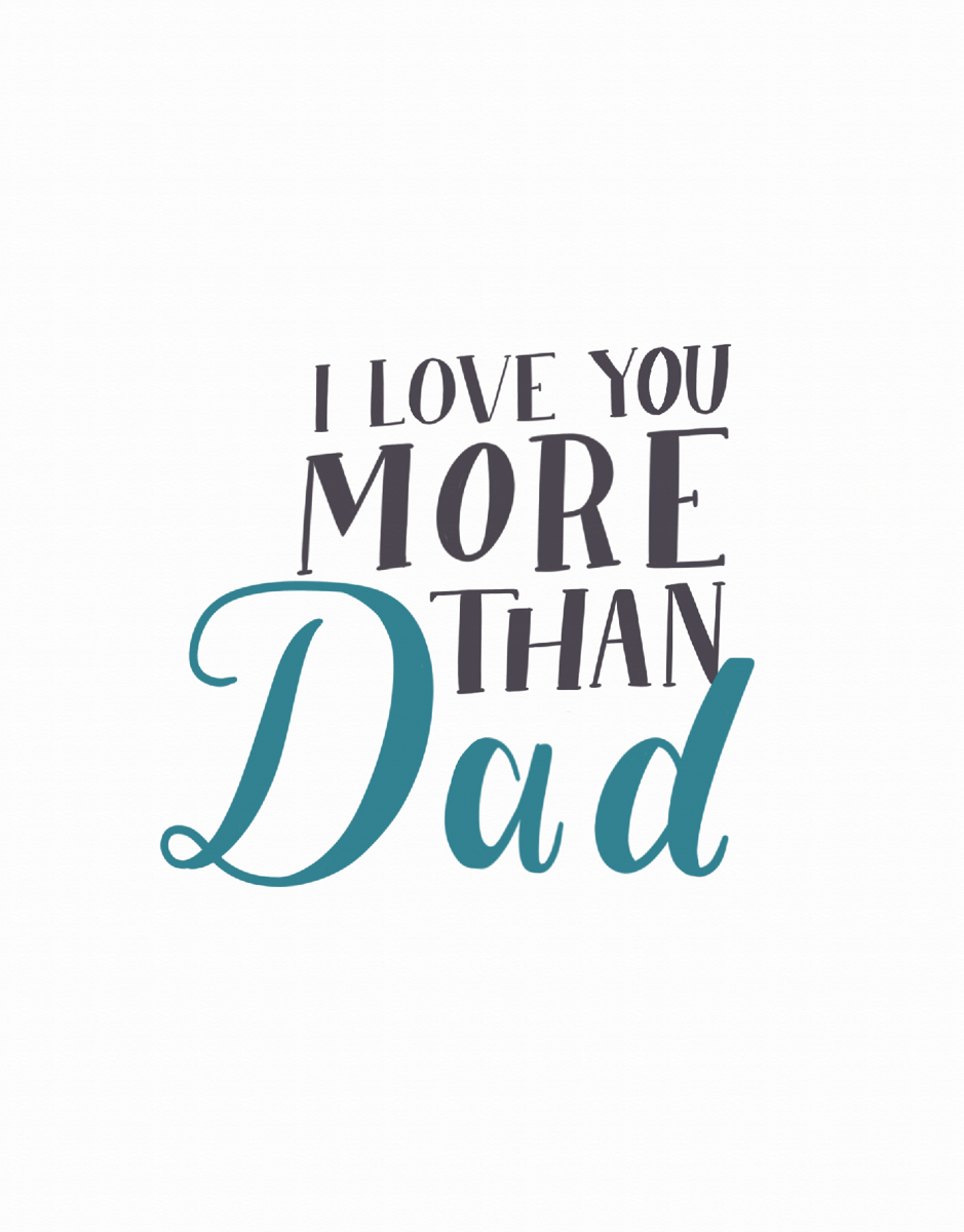 Love You More Than Dad