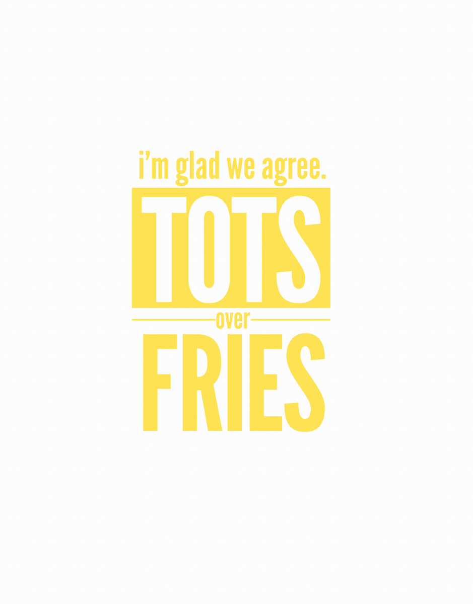 Tots Over Fries