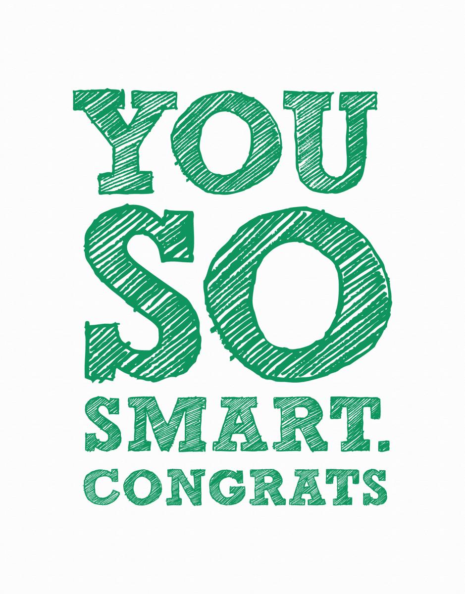 You So Smart, Congrats