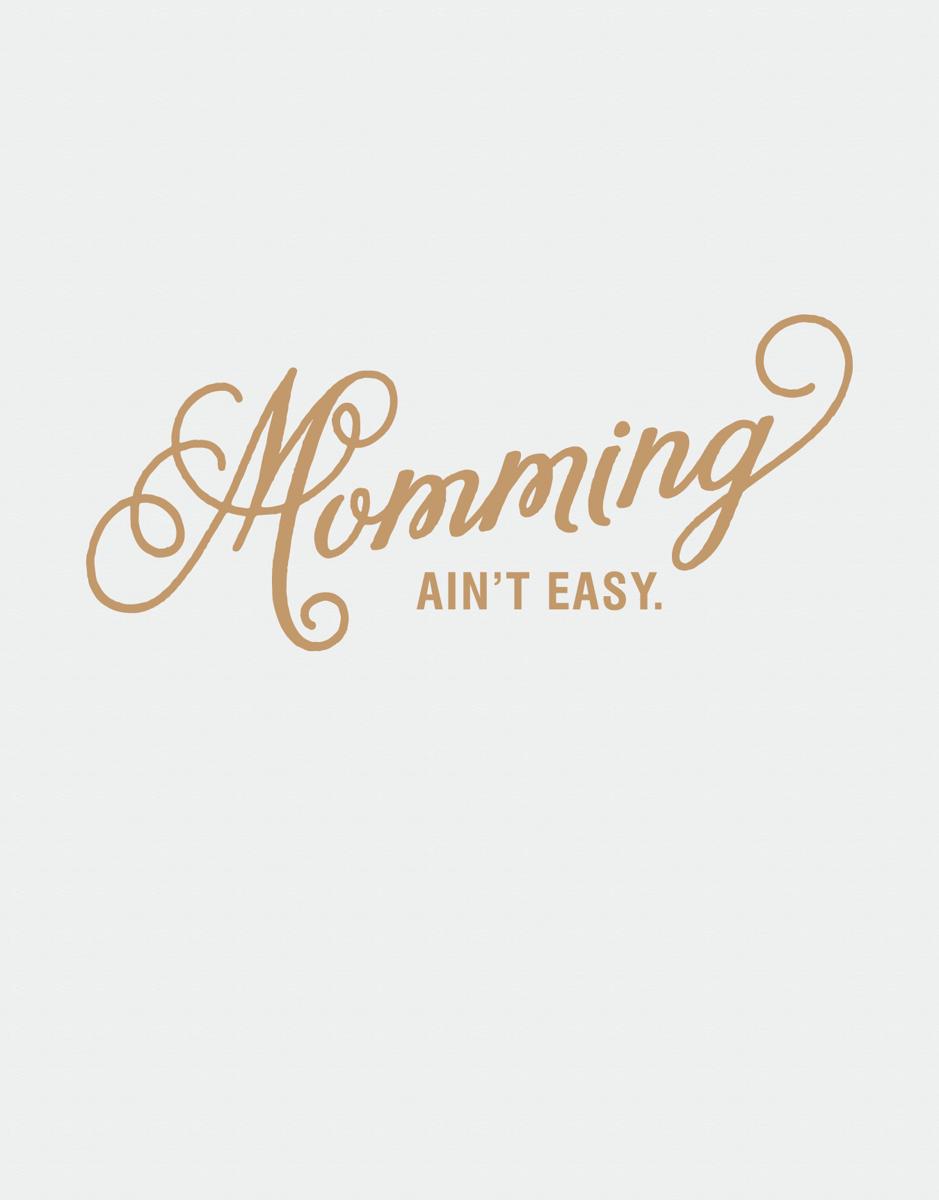 Momming Ain't Easy