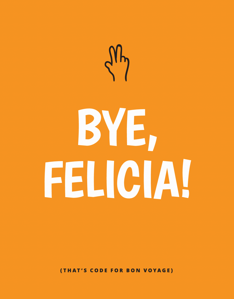 Bye, Felicia