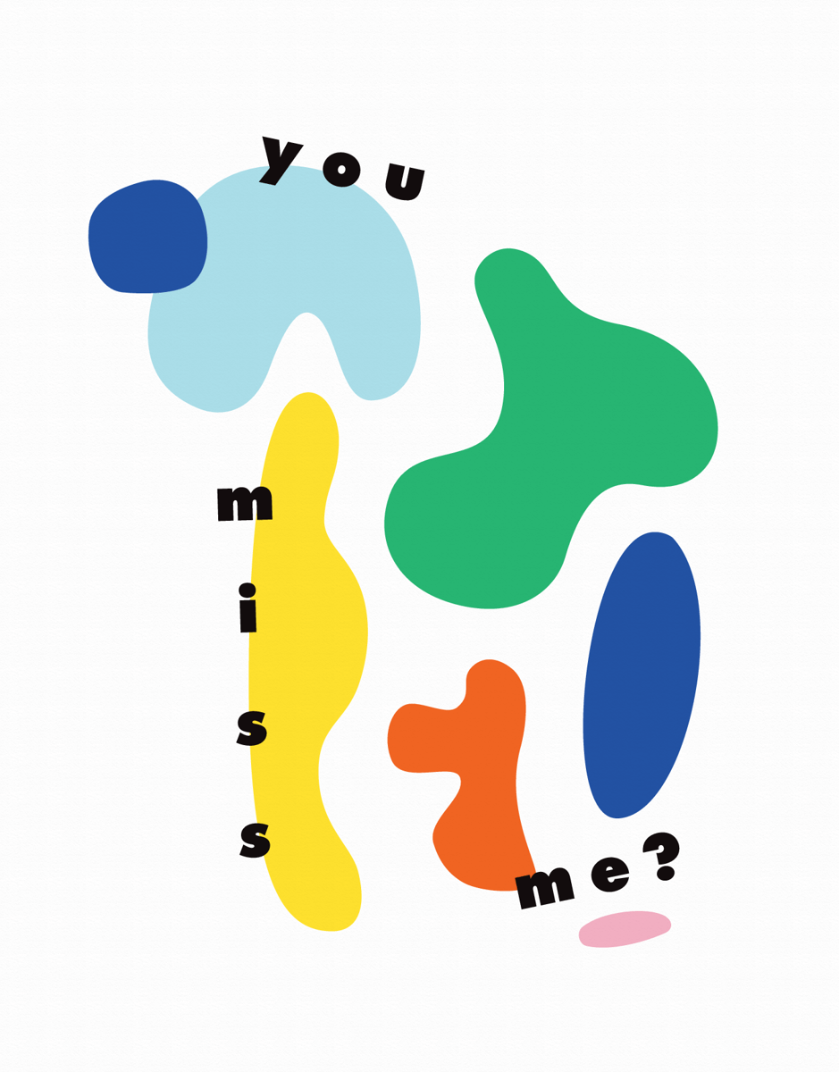 You Miss Me?