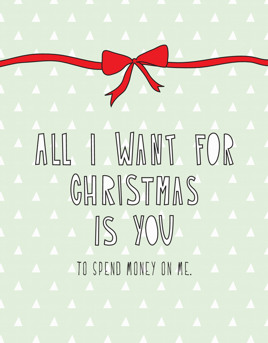 Funny All I want Is Christmas Card