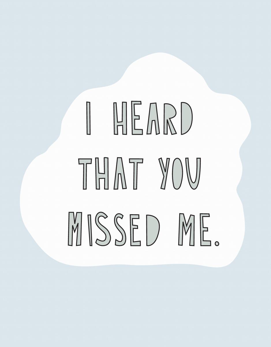 Heard You Missed Me