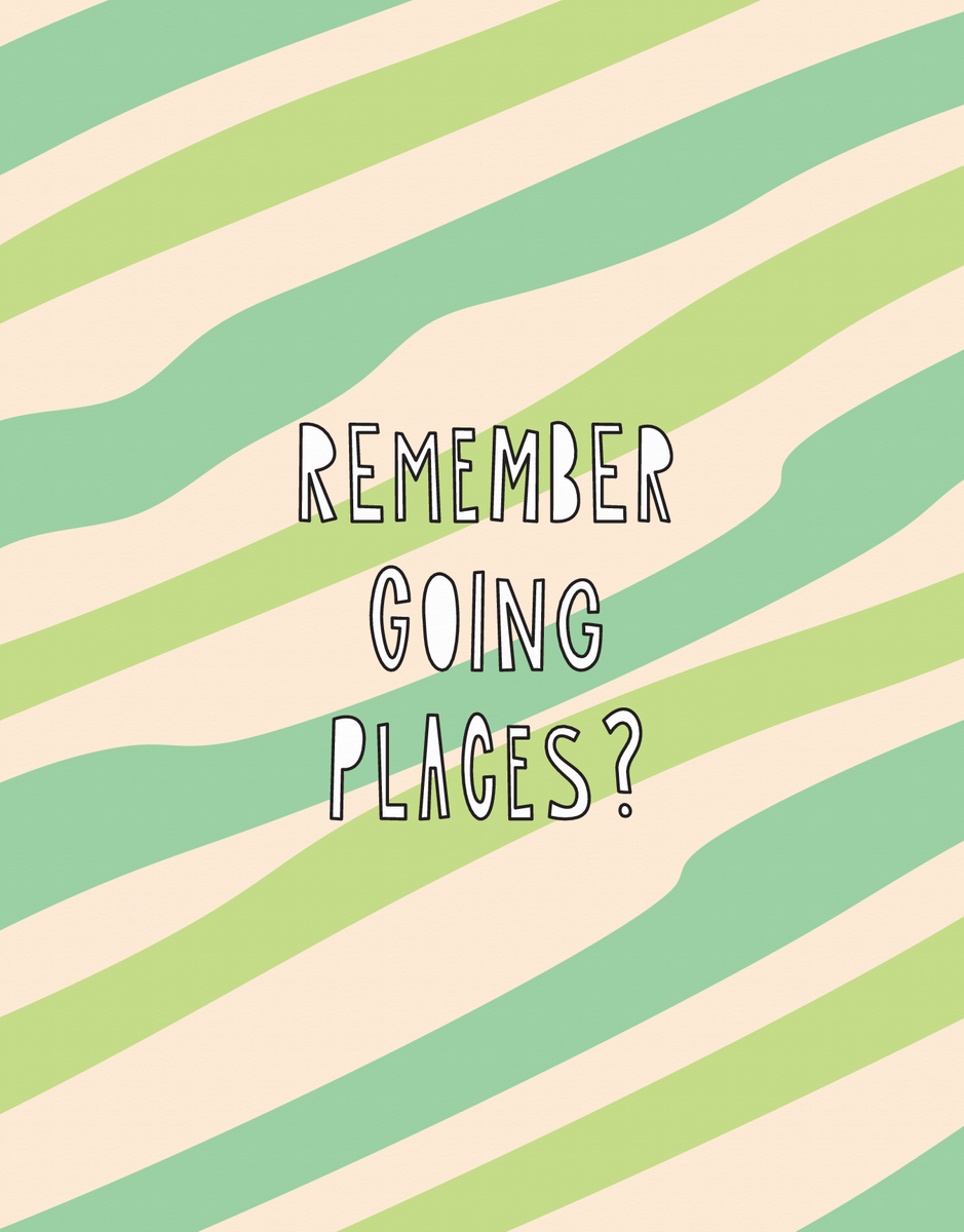 Remember Going Places