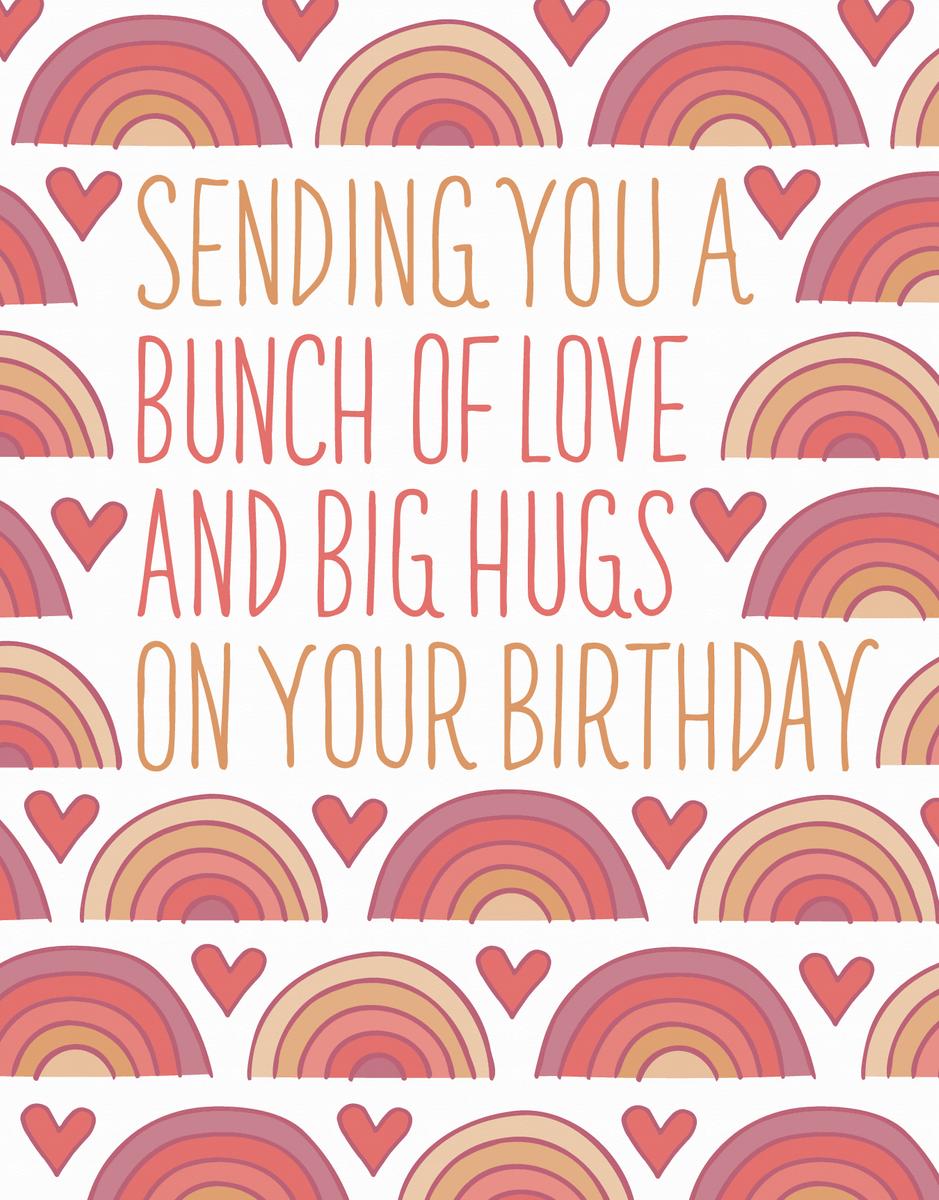 Birthday Rainbows And Hugs
