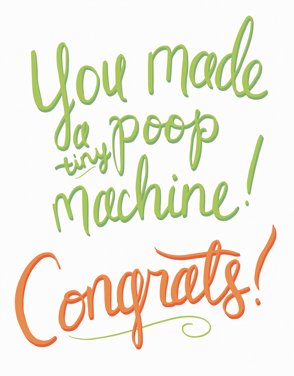 You Made a Tiny Poop Machine Baby Congrats Card