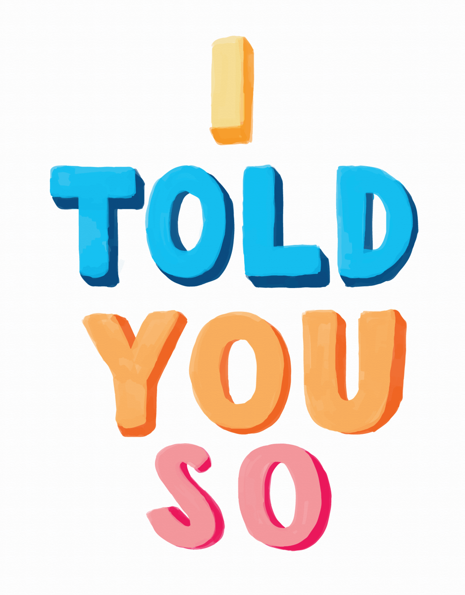 Hand Lettered I told you So Card