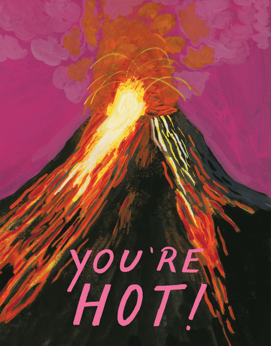 You're Hot Volcano