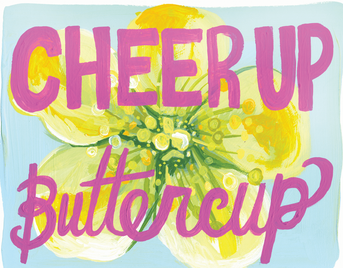 Cheer Up Buttercup