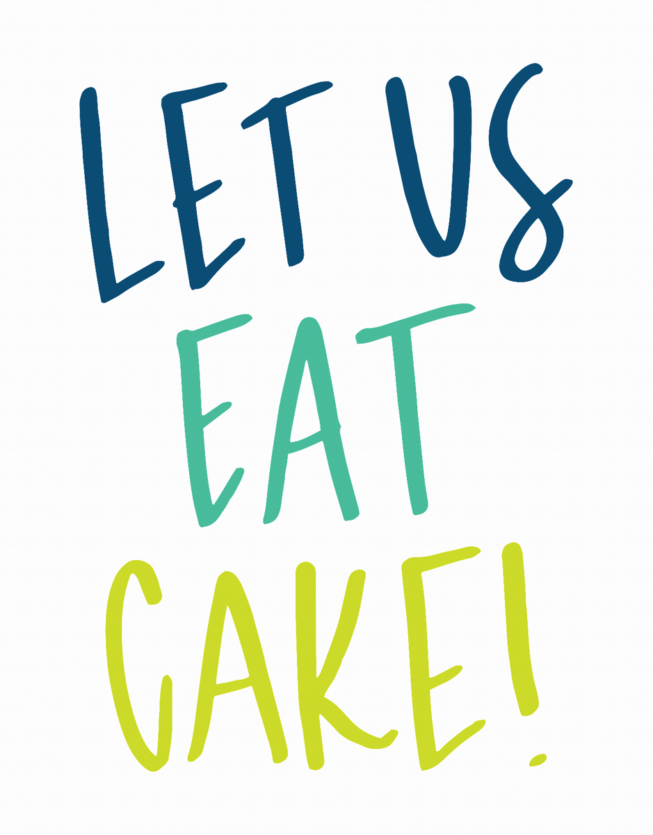 Let Us Eat Cake Birthday Card
