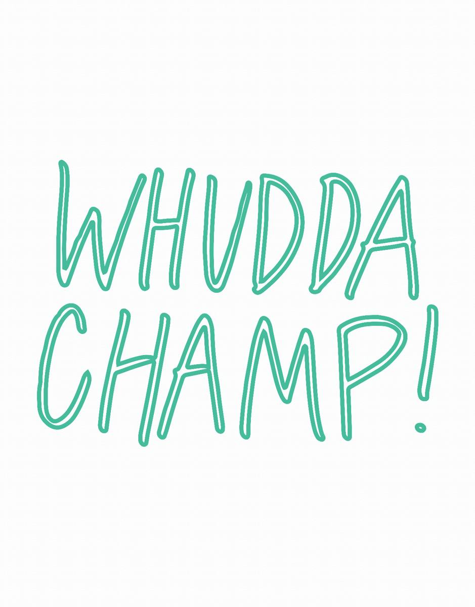 Whudda Champ Friend Card