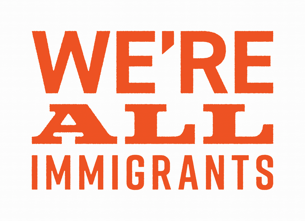 We're All Immigrants