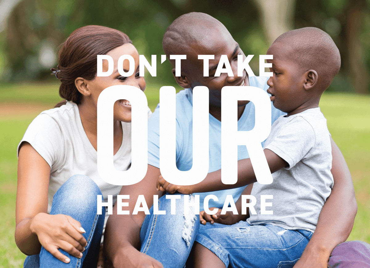 Add Your Own Picture Don't Take Our Healthcare