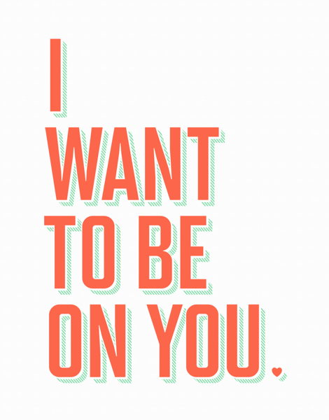 I Want To Be On You