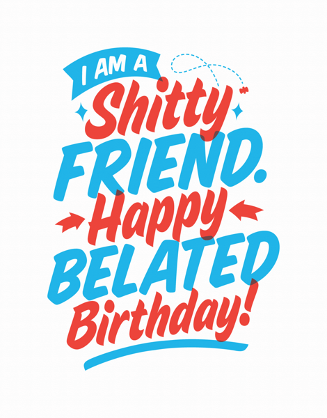 Sarcastic Belated Birthday