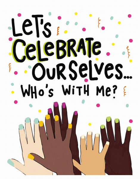 Celebrate Ourselves
