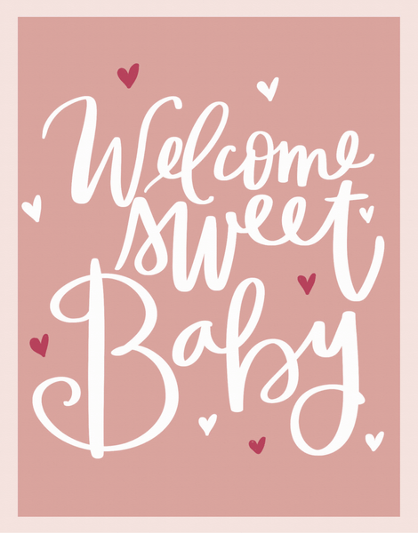 Welcome Sweet Baby Rose