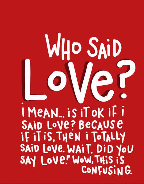Who Said Love?