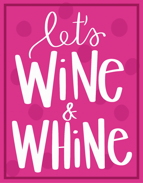 Wine And Whine