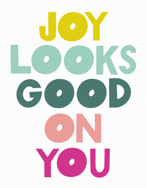 Joy Looks Good On You
