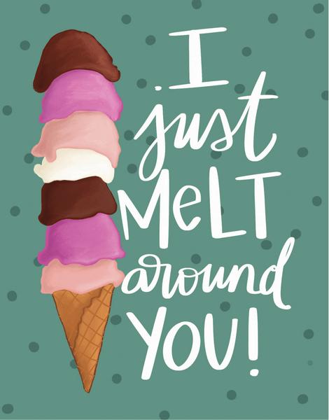 Melt Around You