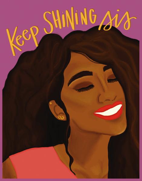 Keep Shining Sis