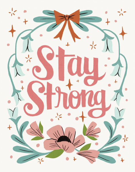 Stay Strong Flowers