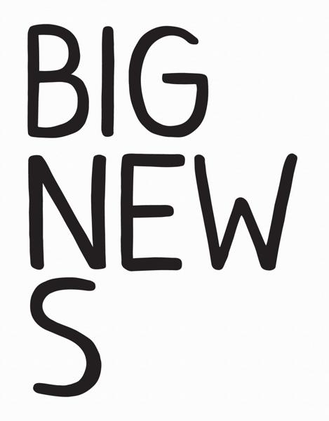 Big News
