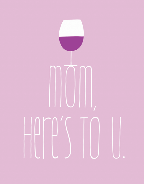 Here's To U, Mom