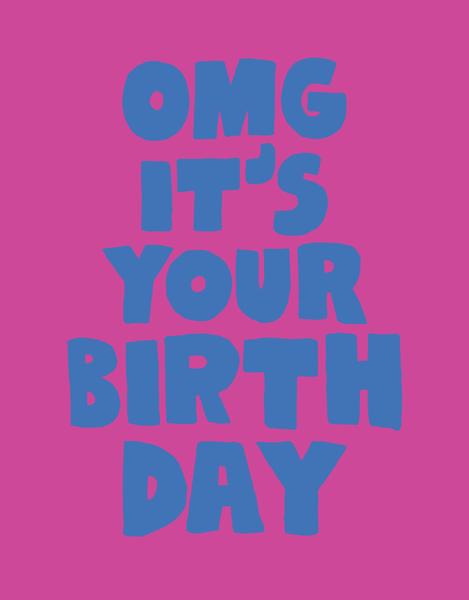 OMG It's Your Birthday