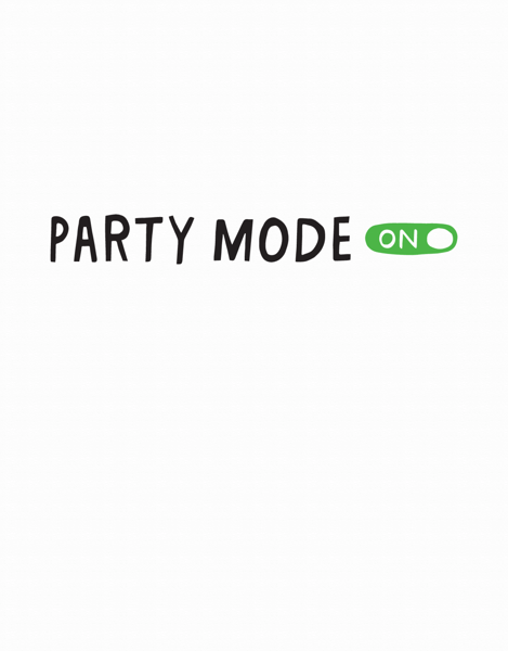 Party Mode On