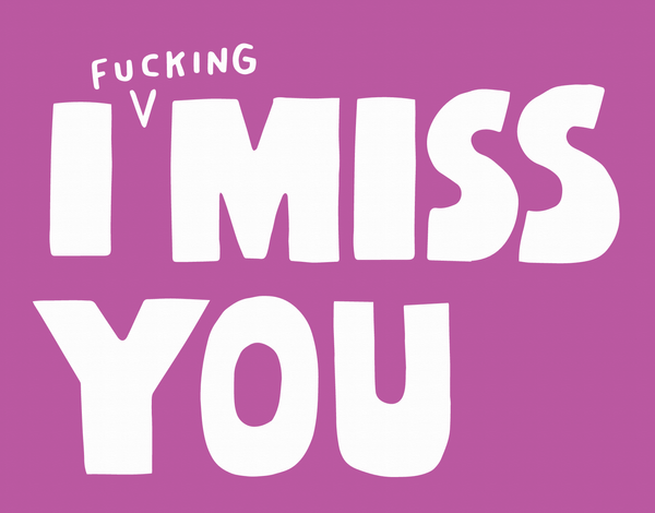 Fucking Miss You