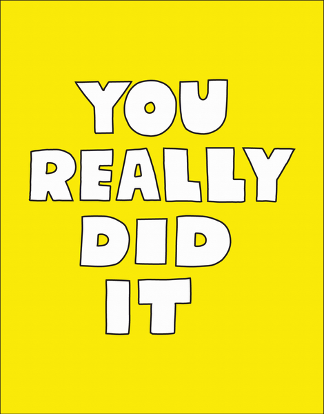 You Really Did It