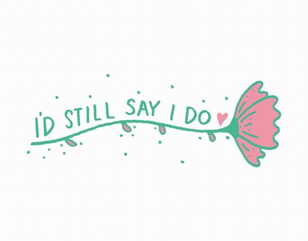 Still Say I Do