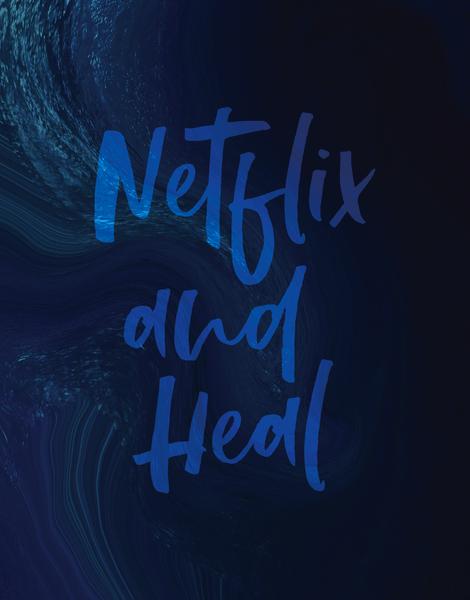 Netflix And Heal